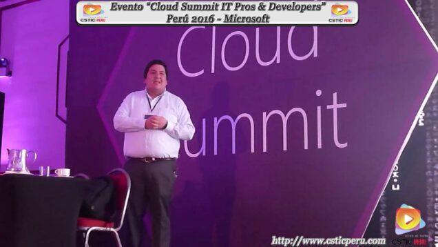 "Evento ""Cloud Summit Perú 2016"" – Microsoft."