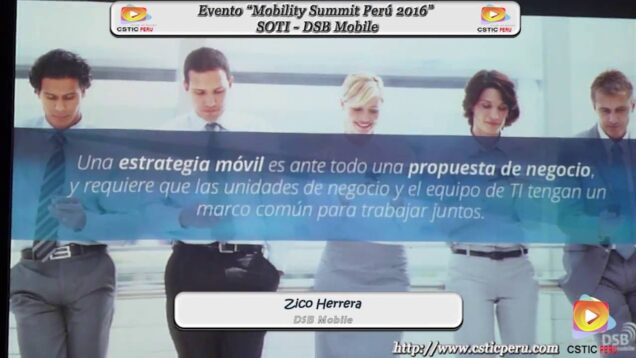 "Evento ""Mobility Summit Perú 2016"" – SOTI Y DSB Mobile."