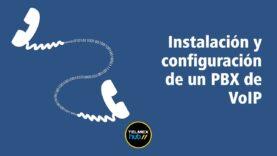 Instalación y configuración de un PBX de VoIP