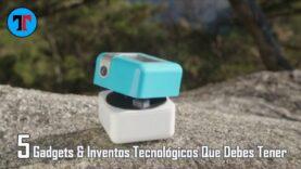 5 gadgets que debes tener.