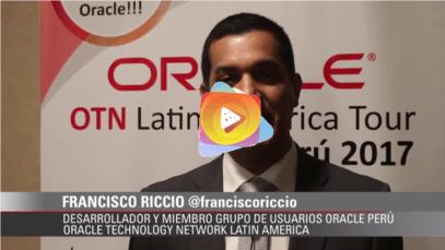 Francisco Riccio – Desarrollador y miembro grupo de usuarios Oracle Perú.