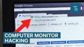 Los hackers pueden comprometer el monitor de su computadora.