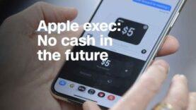 Ejecutivo de Apple: nadie usará efectivo en el futuro.