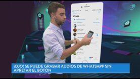 Se puede grabar audios de Whatsapp sin apretar el botón.