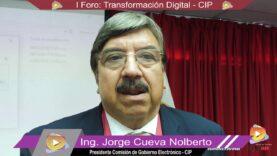 Entrevista: Ing. Jorge Cueva organizador del I Foro Transformación Digital – CIP.