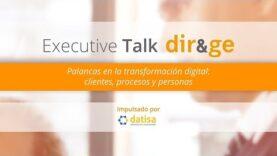 Claves en la transformación digital: clientes, procesos y personas.