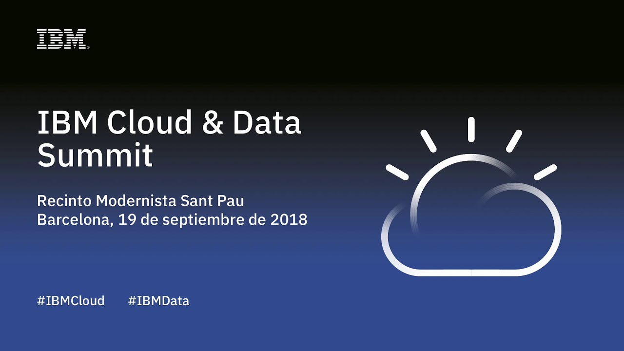 IBM Cloud and Data Summit Barcelona.
