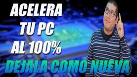 Como optimizar y acelerar tu PC al 100%