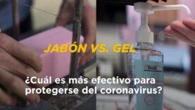Cual es más efectivo contra el coronavirus el Jabón o Gel