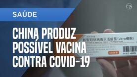 China produce una posible vacuna contra el Covid-19