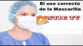 Utilizar correctamente las mascarillas para evitar el contagio del Coronavirus (Covid-19)