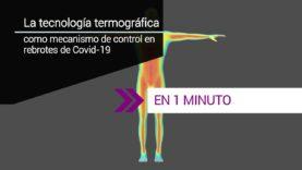 La tecnología termográfica contra el rebrote de Covid-19