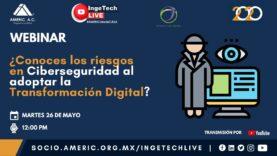 Los riesgos de Ciberseguridad al adoptar la Transformación Digital en tu Empresa