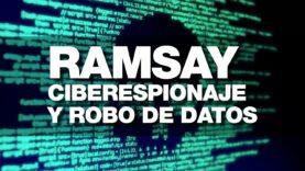 Nuevo malware para ciberespionaje y robo de datos llamado Ramsay