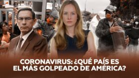 Análisis: El Perú es el país mas golpeado en América por el Covid-19