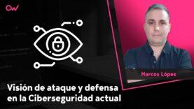 La visión del atacante y de la defensa en la Seguridad actual