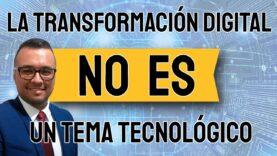 La transformación digital no es un tema de tecnología