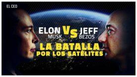 Elon Musk y Jeff Bezos en batalla por los satélites