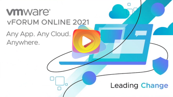 Vmware Vforum online 2021– Leading Change with Practical Experience